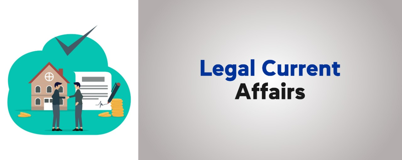 LEGAL CURRENT AFFAIRS BLOGS