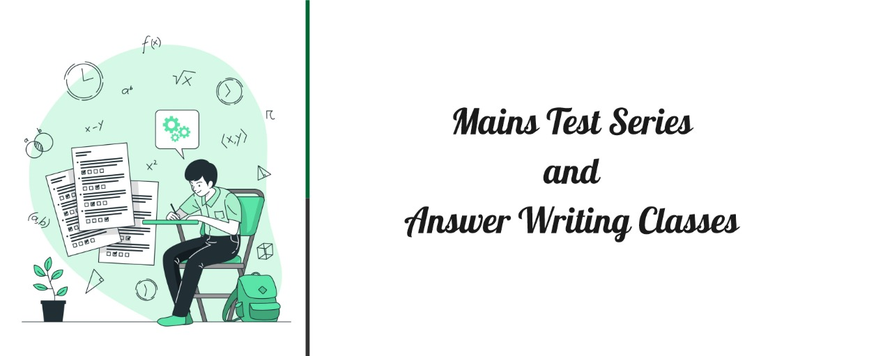 Mains Test Series and Answer Writing Classes